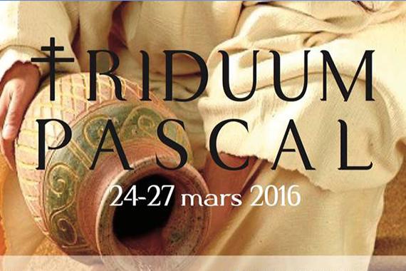 Triduum Pascal 2016 le programme