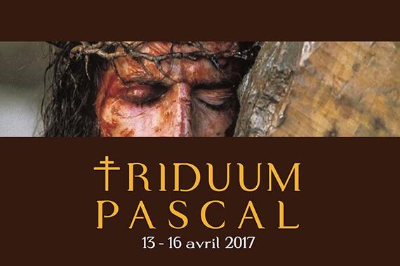 Triduum Pascal 2017 le programme
